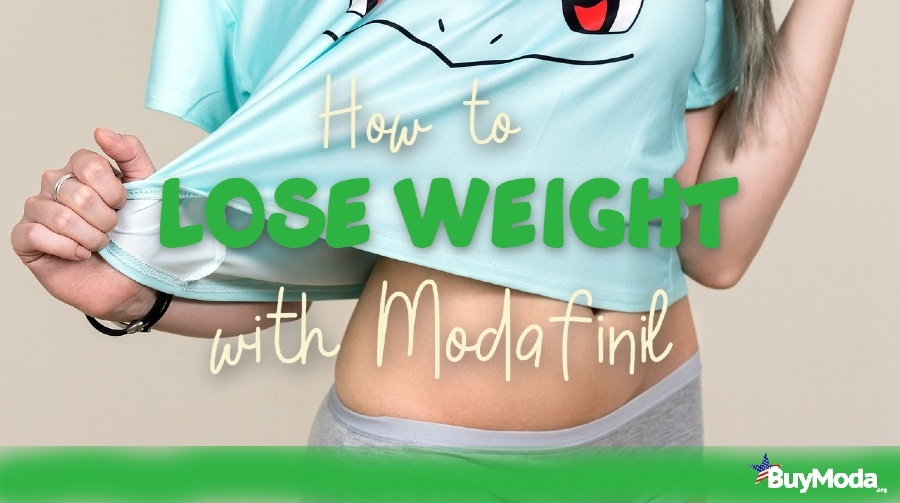 How to lose weight with Modafinil | Buymoda Guide